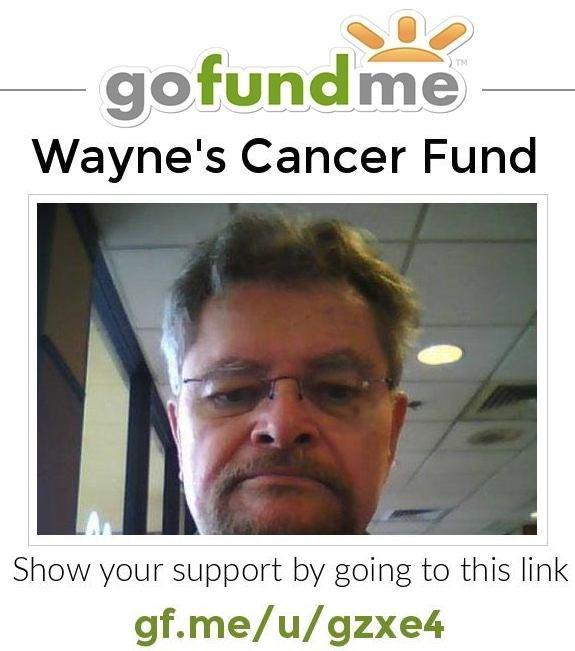 Wayne's GoFundMe Cancer Fund